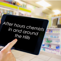 After hours chemists in and around the Hills