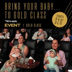 Bring your baby to Gold Class at Event Cinemas Castle Hill!