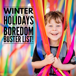 Winter school holidays: HDM boredom buster list